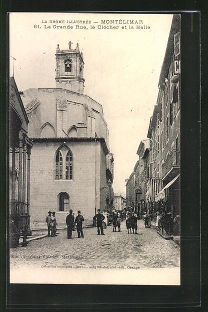 AK Montélimar, La Grande Rue, le Clocher et la Halle