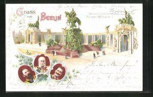 Lithographie Berlin, National-Denkmal Kaiser Wilhelm I., Friedrich Wilhelm III. von Preussen, Portrait Kaiser Wilhelm II
