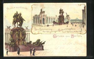 Lithographie Berlin, Zur Erinnerung der 100 jährigen Geburtstagsfeier Kaiser Wilhelm 1897, Denkmal Wilhelm der Grosse