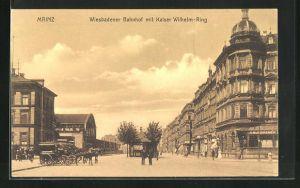 AK Mainz, Strasse am Wiesbadener Bahnhof mit Kaiser Wilhelm-Ring