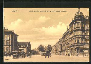 AK Mainz, Strasse am Wiesbadener Bahnhof, Motiv mit Kaiser Wilhelm-Ring