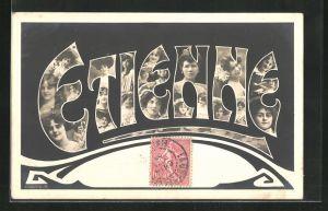 AK Frauen blicken aus den Buchstaben des Namens Etienne, Gruss zum Namenstag