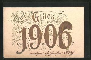 Präge-AK Jahreszahl 1906 wünscht viel Glück im neuen Jahr