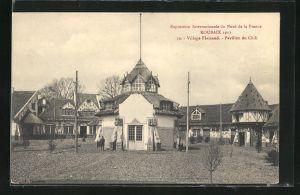 AK Roubaix, Exposition Internationale du Nord de la France 1911, Village Flamand - Pavillon du Chili