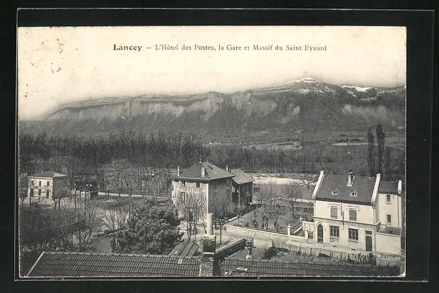 AK Lancey, L'Hotel des Postes, la Gare et Massif du Saint-Eynard 0