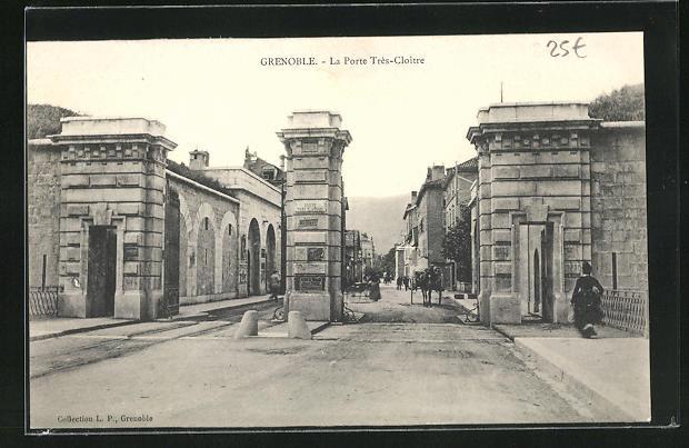 AK Grenoble, La Porte Tres-Cloitre