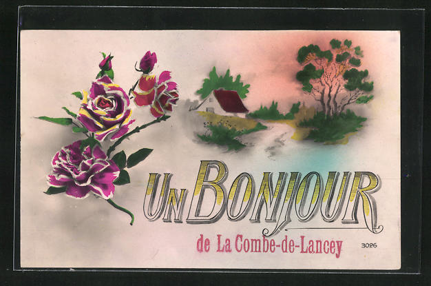 AK La Combe-de-Lancey, Un Bonjour, Rosen und Motiv im Ort