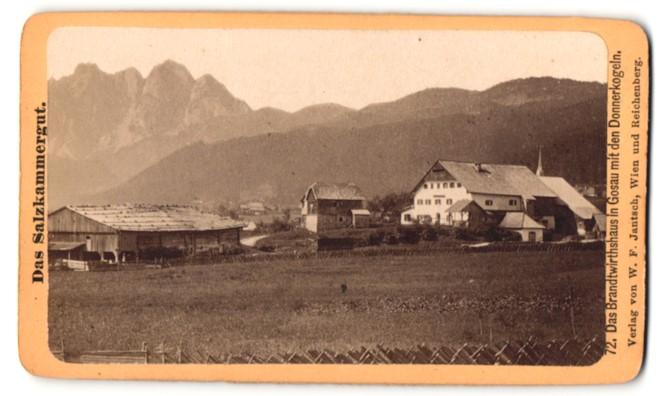 Fotografie W. F. Jantsch, Wien, Ansicht Gosau, Brandtwirtshaus mit den Donnerkogeln