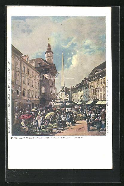 Künstler-AK Ljubljana / Laibach, Markt vor dem Rathause