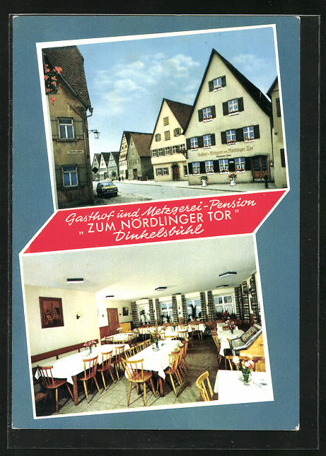 AK Dinkelsbühl, Gasthof und Metzgerei-Pension, Zum Nördlinger Tor