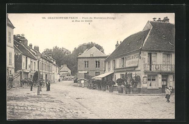 AK Chaumont-en-Vexin, Place du Marche-au-Poisson et Rue de Gisors