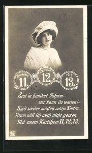 AK Jahreszahl 11.12.13, Frau mit Hut, Erst in hundert Jahren sind wieder möglich solche Karten