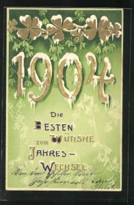 Präge-AK Verschneite Jahreszahl 1904 mit Klee, Die besten Wünsche zum Jahreswechsel