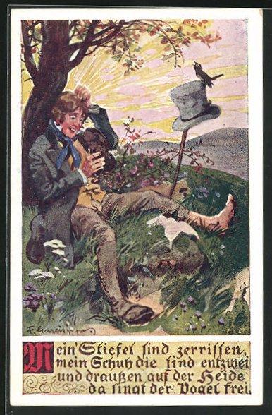 Künstler-AK F. Gareis: Wanderer lauscht singendem Vogel, Mein Stiefel sind zerrissen, mein Schuh die sind entzwei