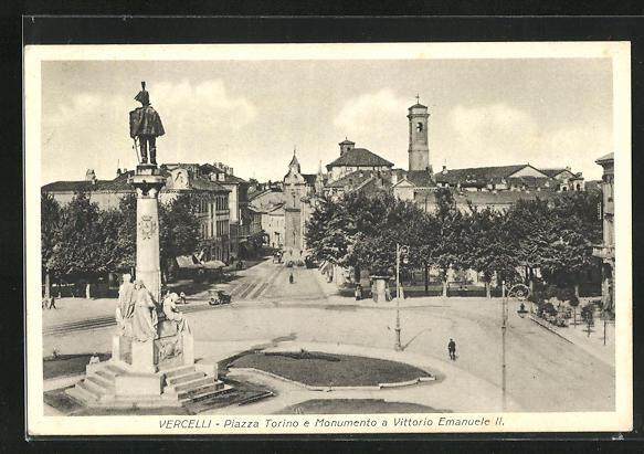 AK Vercelli, Piazza Torino e Monumento a Vittorio Emanuele II.