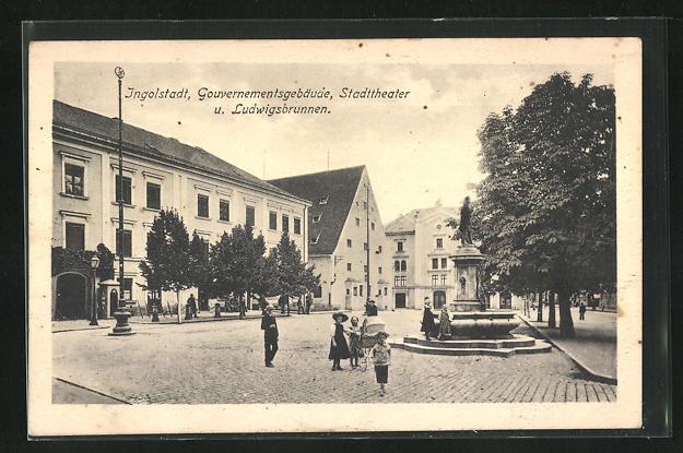 AK Ingolstadt, Gouvernementsgebäude, Stadttheater u. Ludwigsbrunnen