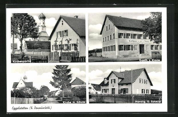 AK Eggelstetten, Gasthaus zur Krone, Handlung G. Schmid, Kirche m. Schule