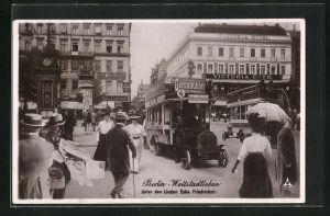 AK Berlin, Weltstadtleben, Unter den Linden Ecke Friedrichtrasse mit Victoria Cafe u. Hotel