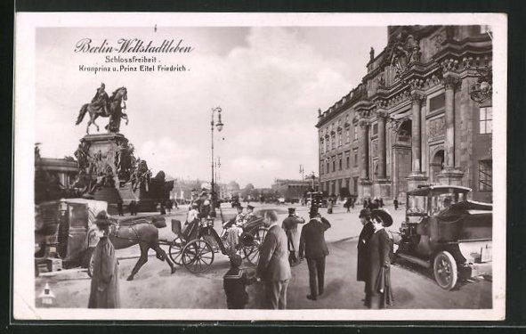 AK Berlin, Weltstadtleben, Schlossfreiheit, Kronprinz u. Prinz Eitel Friedrich