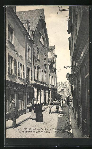 AK Orléans, La Rue du Tabourg et la Maison de Jeanne d`Arc