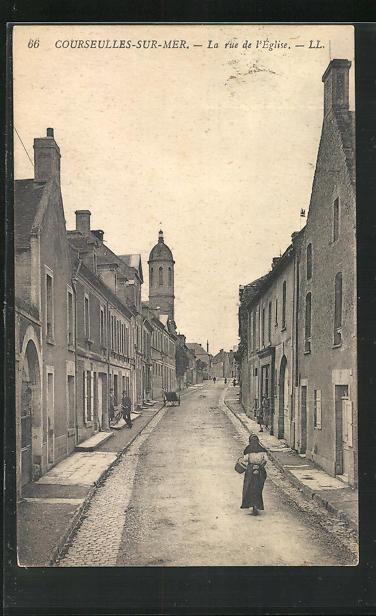 AK Courseulles-sur-Mer, La Rue de l`Eglise