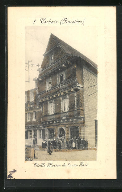 AK Carhaix, Vieille Maison de la rue Pavé