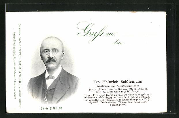 AK Dr. Heirich Schliemann, Kaufmann und Altertumsforscher