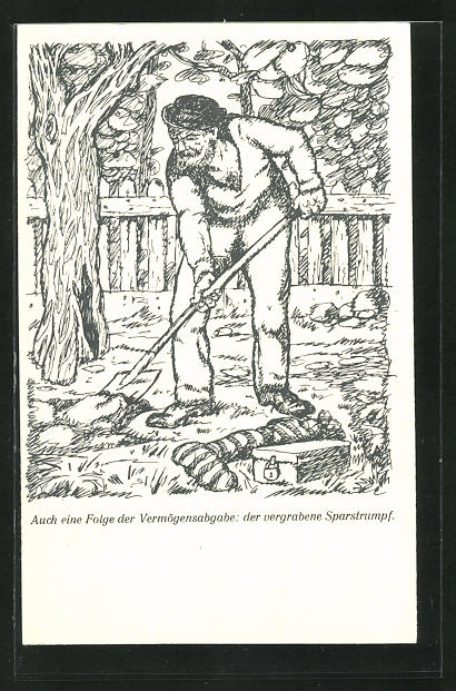 AK Arbeiterbewegung, Mann vergräbt Sparstrumpf im Boden, Folge der Vermögensabgabe