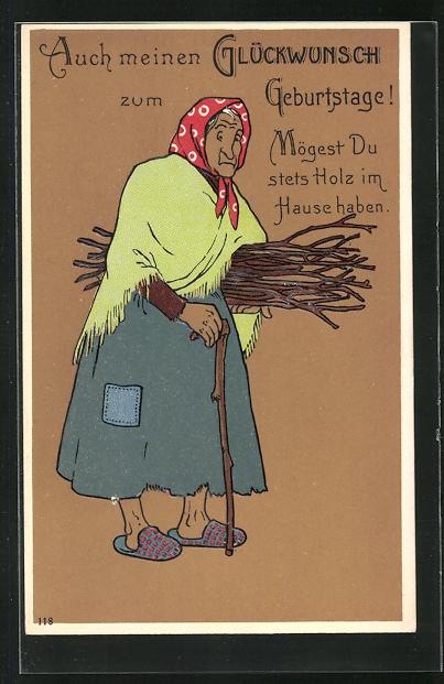 Präge-AK Alte Frau mit Stock und Holz im Arm gratuliert zum Geburtstag