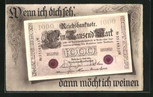 AK Geld, Wenn ich dich seh`, dann möcht ich weinen, 1000 Mark Reichsbanknote