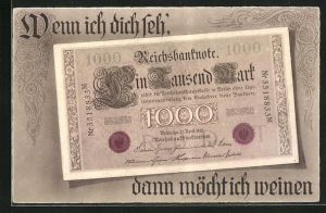 AK Geld, Wenn ich dich seh`, dann möcht ich weinen 1000 Mark Reichsbanknote