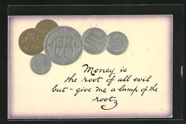 Präge-AK Geldmünzen, Money is the root of all evil...