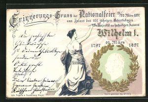 Präge-AK Portrait Kaiser Wilhelm I., Natioanlfeier 1897 aus Anlass des 100 jährigen Geburtstages Kaiser Wilhelm I.