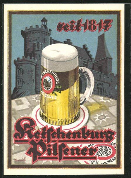 AK Brauerei-Werbung, Ketschenburg-Pilsener seit 1817, Bierglas auf dem Tisch vor einer Burg