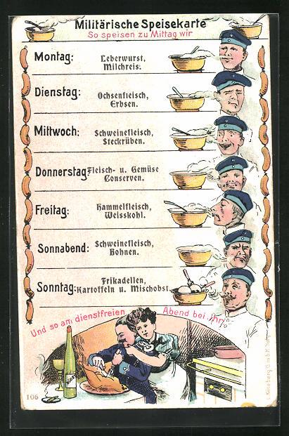 AK Militärische Spiesekarte, Mo.: Leberwurst u. Milchreis, Di.: Ochsenfleisch u. Erbsen, Mi.: Schweinefl. u. Steckrüben
