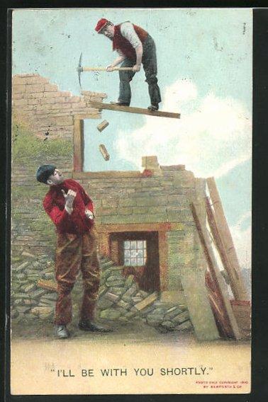AK I`ll be with you shortly, Hausbauer steht auf einem stürzenden Balken