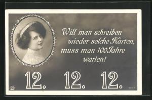 AK Will man schreiben wieder solche Karten muss man 100 Jahre warten, 12.12.12