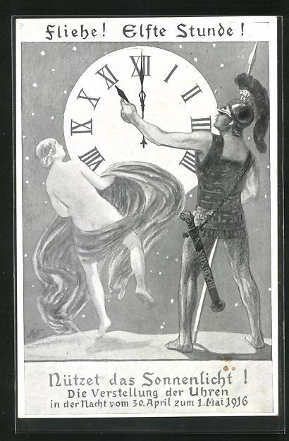 AK Zeitumstellung, Fliehe, Elfte Stunde, Ritter stellt die Uhr, Nützet das Sonnenlicht, In der Nacht vom 30.4.1916