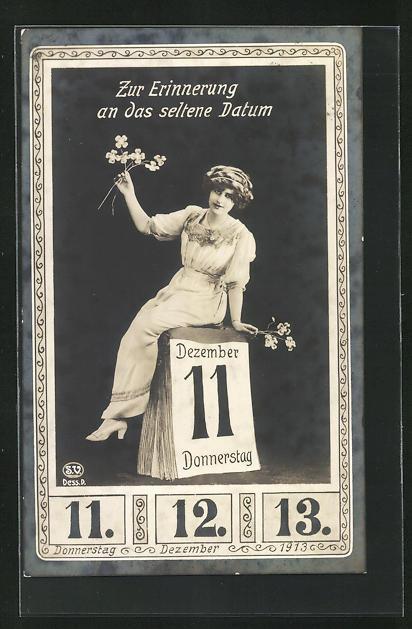 AK Zum 11. 12. 1913, Frau sitzt auf Kalender, Zur Erinnerung an das seltene Datum