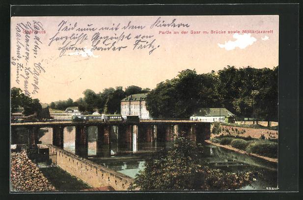AK Saarlouis / Saar, Flussansicht mit Brücke und Militärlazarett