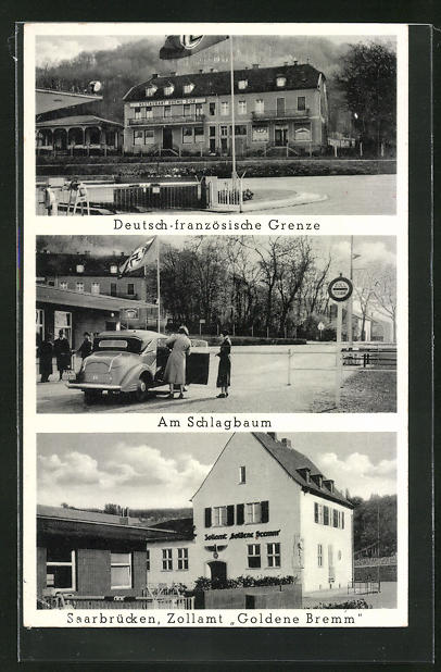 AK Saarbrücken, Deutsch-französische Grenze, Gasthof Zollamt Goldene Bremm