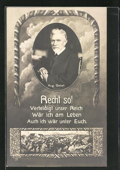 AK Bildnis August Bebel, Soldaten im Schlachtengetümmel, Verteidigt unser Reich, Arbeiterbewegung