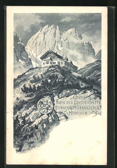 Künstler-AK Rudolf Reschreiter: Gruttenhütte vor Bergpanorama, Turner Alpenkränzchen München