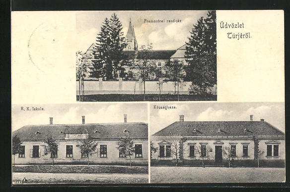 AK Türje, Premontrei rendház, R. K. Iskola, Községháza