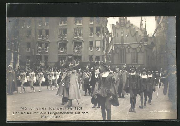 AK München, Kaisertag 1909, Kaiser Wilhelm II. mit Bürgermeister auf dem Marienplatz