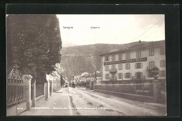 AK Martigny, Route du Simplon, Rue des Hotels & Chemin