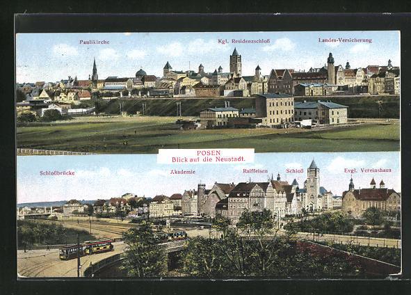AK Posen, Blick auf die Neustadt, Gesamtansichten mit Paulikirche, Kgl. Residenzschloss, Landes-Versicherung