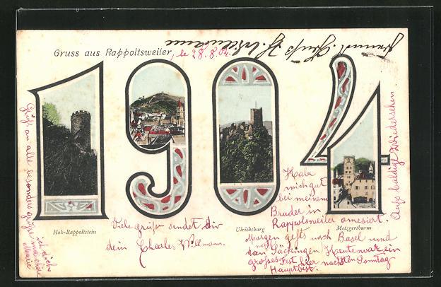 AK Rappoltsweiler, Jahreszahl1904 mit Hoh-Rappoltstein, Ulrichsburg u. Metzgerthurm