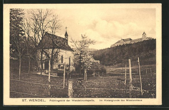 AK St. Wendel, Wendelinuskapelle, Missionshaus und Umgebung