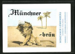 Künstler-AK Brauerei-Werbung für Münchnerbräu, Löwe in der Wüste trinkt Bier